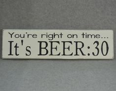Rustic You're Right On Time It's Beer:30 Bar & Home Decor Wood Sign, White & Black