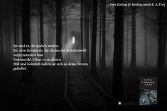 S. Kerling meets E. A. Poe. Erzählungen über Irrsinn, Trauer, Tod und Träume. Edgar Allan Poe, Angst, Author, Faith, Simple, Falling Asleep, Grief, Thoughts, Nice Asses