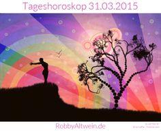 Tageshoroskop 31.03.2015- Robby Altwein