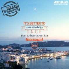 Are you still thinking? Pack your bags, go out there and do it! #JukasoInspiration