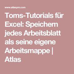 Toms-Tutorials für Excel: Speichern jedes Arbeitsblatt als seine eigene Arbeitsmappe | Atlas