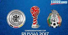 Nhận định Đức vs Mexico 01h00, 30/06 (Bán kết - Confederations Cup 2017)