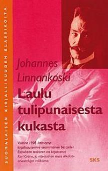 Johannes Linnankoski: Laulu tulipunaisesta kukasta | Kirjasampo.fi - kirjallisuuden kotisivu My Books, Literature, Novels, Reading, Movie Posters, Literatura, Film Poster, Reading Books, Billboard