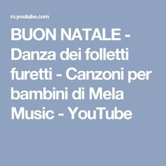 BUON NATALE - Danza dei folletti furetti - Canzoni per bambini di Mela Music - YouTube