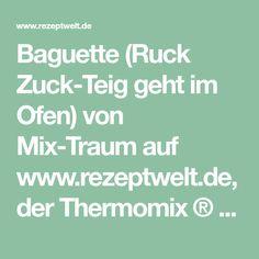 Baguette (Ruck Zuck-Teig geht im Ofen) von Mix-Traum auf www.rezeptwelt.de, der Thermomix ® Community