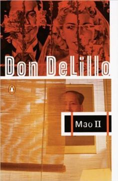 Mao II: A Novel by Don DeLillo, http://www.amazon.com/dp/0140152741/ref=cm_sw_r_pi_dp_UEgwrb1HA28JY