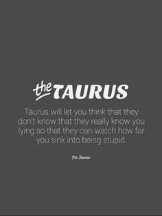 Yep, I rarely call people out, unless they really piss me off over time. But I know exactly what they have done. I do like to watch people think they have me fooled. HA jokes on them. Some are better liars then others. #taurus