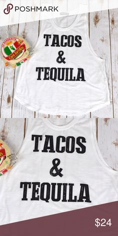 Tacos & Tequila Tank The best combo! 60% cotton 40% polyester. Tanks are $24 each or 2 for $40. No trades. Tops