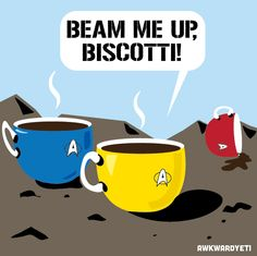 Beam me up, Biscotti! Err... red mug not doing so well...