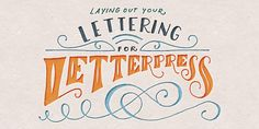 Laying out Your Lettering For Letterpress | Every-Tuesday: http://every-tuesday.com/laying-out-your-lettering-for-letterpress/