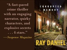 Even more praise for CORRUPTED MEMORY by Ray Daniel