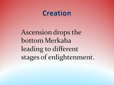 Ascension drops the bottom Merkaba leading to different stages of enlightenment - Creation quote from the Akashic Records by Aingeal Rose & AHONU
