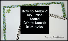 How to Make a Dry Erase Board in Minutes - EducationPossible