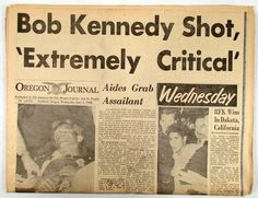 June 5, 1968 ~ Robert Kennedy Shooting (2months married, living on Long Island, Deer Park, & so much more to come.) http://www.google.com/imgres?start=248=en=X=1G1GGLQ_ENUS334=1600=785=isch=imvns=q6Rmbkviwy9EBM:=http://www.stumptownblogger.com/2011/10/famous-journal-headline.html=oKZquJ_UQbkVcM=http://stumptownblogger.typepad.com/.a/6a010536b86d36970c0153920160cd970b-800wi=800=614=H6xtT7LfD4G1gwe8v8Br=1=hc=1199=298=822=197=256=108=97