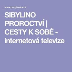 SIBYLINO PROROCTVÍ   CESTY K SOBĚ - internetová televize