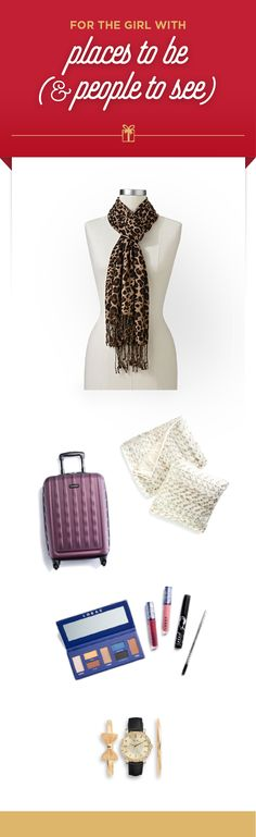 Attention gift givers: Here's our gift list for that jet- setting girl who's never short on glamour. Gifts from top to bottom: Leopard-print pashmina, Samsonite Ziplite 2.0 20-in. upright carry-on, LORAC Love, Lust, and Lace full face collection, Jennifer Lopez faux-fur throw and pillow, and a Folio gold watch with bow and gold-toned bangle set. Find these gorgeous gifts and more at Kohl's.