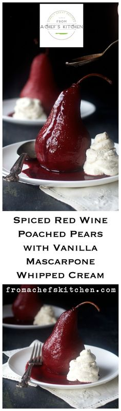 Spiced Red Wine Poached Pears with Vanilla Mascarpone Whipped Cream Pochierte Birnen mit Vanille-Mascarpone-Schlagsahne Fruit Recipes, Wine Recipes, Dessert Recipes, Cooking Recipes, Cooking Ideas, Gourmet Recipes, Holiday Desserts, Easy Desserts, Delicious Desserts