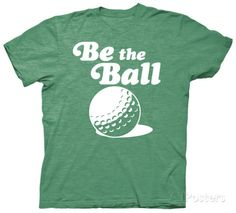 Caddyshack - Be The Ball T-shirts at AllPosters.com
