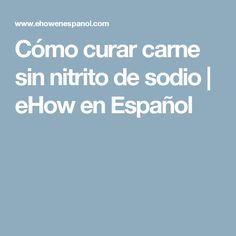 Cómo curar carne sin nitrito de sodio | eHow en Español