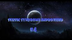 Static Syndrome IMPROVOED #7