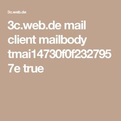 3c.web.de mail client mailbody tmai14730f0f2327957e true