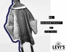 Jia Quan LEVIS MADE AND CRAFTED X ARTS THREAD COMPETITION FINALIST