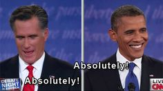 Romney and Obama. Absolutely!