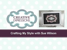 Crafting My Style with Sue Wilson – Square Diamonds for Creative Expressions - YouTube