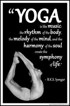 Quote, BKS, Iyengar, Yoga, music, rhythm, body, melody, mind, harmony, soul, symphony, life