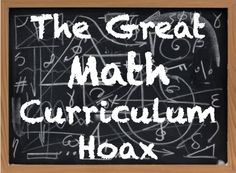 The Great Math Curriculum Hoax