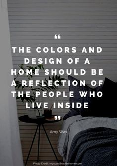 The colors and design of a home should be a reflection of the people who live inside. – Amy Wax Read more beautiful quotes about the home here: https://nyde.co.uk/blog/quotes-about-home/