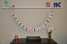Hey, I found this really awesome Etsy listing at http://www.etsy.com/listing/123333765/bachelorette-party-banner-cheers-bitches