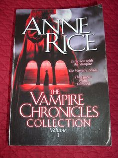 The Vampire Chronicles Collection, Volume 1: Anne Rice: