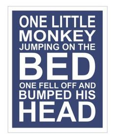 ...mama called the doctor and the doctor said: No more monkeys jumping on the bed!  Fingerplays for little ones