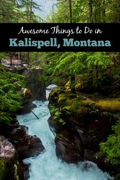 Awesome Things to Do in Kalispell, Montana - This beautiful mountain region is the gateway to Glacier National Park and is home to fun & unique outdoor adventures. It's worth a stop on any U.S. national park road trip, family vacation, or travel at any time of year -- not just winter skiing at Whitefish (Driving distance: 2 hrs to Missoula, 4 hrs to Spokane, 5 hrs to Calgary & Bozeman)