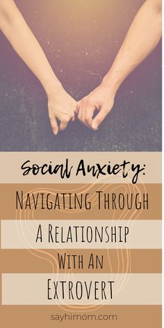 Social Anxiety: Navigating Through A Relationship With An Extrovert ~ Say Hi Mom