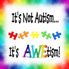 Autism Pictures with Quotes | philosophy behind this shop full of upbeat, brightly colored autism ...