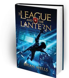 #TheLeagueAndTheLantern by Brian Wells #FlyBy #giveaway