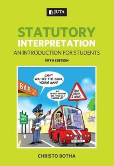 INTERPRETATION OF STATUTES CASES, NOTES, EXAMS AND ANSWERS