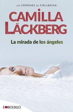 ☆. Camilla Läckberg. ☆. Fjällbacka 08. ☆. La mirada de los ángeles.