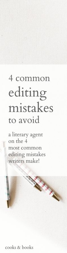 Are you making these editing mistakes? A literary agent shares the most common editing mistakes she sees writers make and how they can waste hundreds of hours of your time!