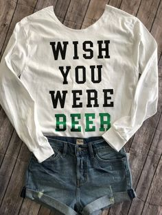 c676b1fe6 Wish You Were Beer Sweatshirt & Tee's / St. Patty's Day shirt / St. Paddy's  day crewneck / Women's saint patricks tee / day drinking shirt