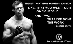 Forrest Griffin, UFC, MMA, Motivation, Control, Perseverance, Hard Work, Don't Give Up, No Quit,
