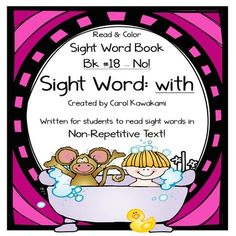 Sight word books - This sight word book was written to practice the basic sight wordwith. The text in this sight word book is written in NON-REPETITIVE text so students must attend to print!   The text and graphics are clear in this sight word book for easy access for young children.
