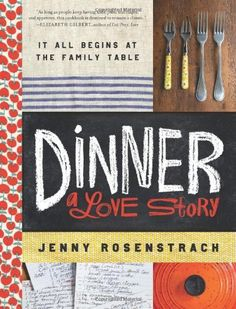 Dinner: A Love Story: It all begins at the family table by Jenny Rosenstrach, http://www.amazon.com/dp/0062080903/ref=cm_sw_r_pi_dp_P8bNqb0J0WTDM