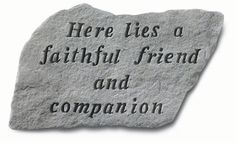 Pet Loss Stone - Faithful Friend and Companion  #memorials #memorialgarden #memorialstones #gardenstones #memorialgardengifts #sympathyquotes #sympathygifts #memorialgifts #condolencegifts #expressingsympathy #grief   http://www.thecomfortcompany.net/