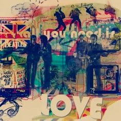 the beatles - all you need is love Just Dream, All You Need Is Love, I Fall In Love, My Love, Ringo Starr, George Harrison, Paul Mccartney, John Lennon, I Am The Walrus