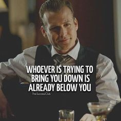 Harvey Specter wisdom- I love this quote from Harvey cause some is going below down what they done to me. Wisdom Quotes, True Quotes, Great Quotes, Quotes To Live By, Motivational Quotes, Funny Quotes, Inspirational Quotes, Quotes For Men, Quotes Quotes