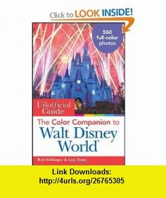 The Unofficial Guide The Color Companion to Walt Disney World (Unofficial Guides) (9780470497746) Bob Sehlinger, Len Testa , ISBN-10: 0470497742  , ISBN-13: 978-0470497746 ,  , tutorials , pdf , ebook , torrent , downloads , rapidshare , filesonic , hotfile , megaupload , fileserve