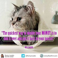 The quickest way to double your MONEY is to fold it over and put it back in your pocket. -Will Rogers  www.JFLawFirm.com www.MarinaTitle.com